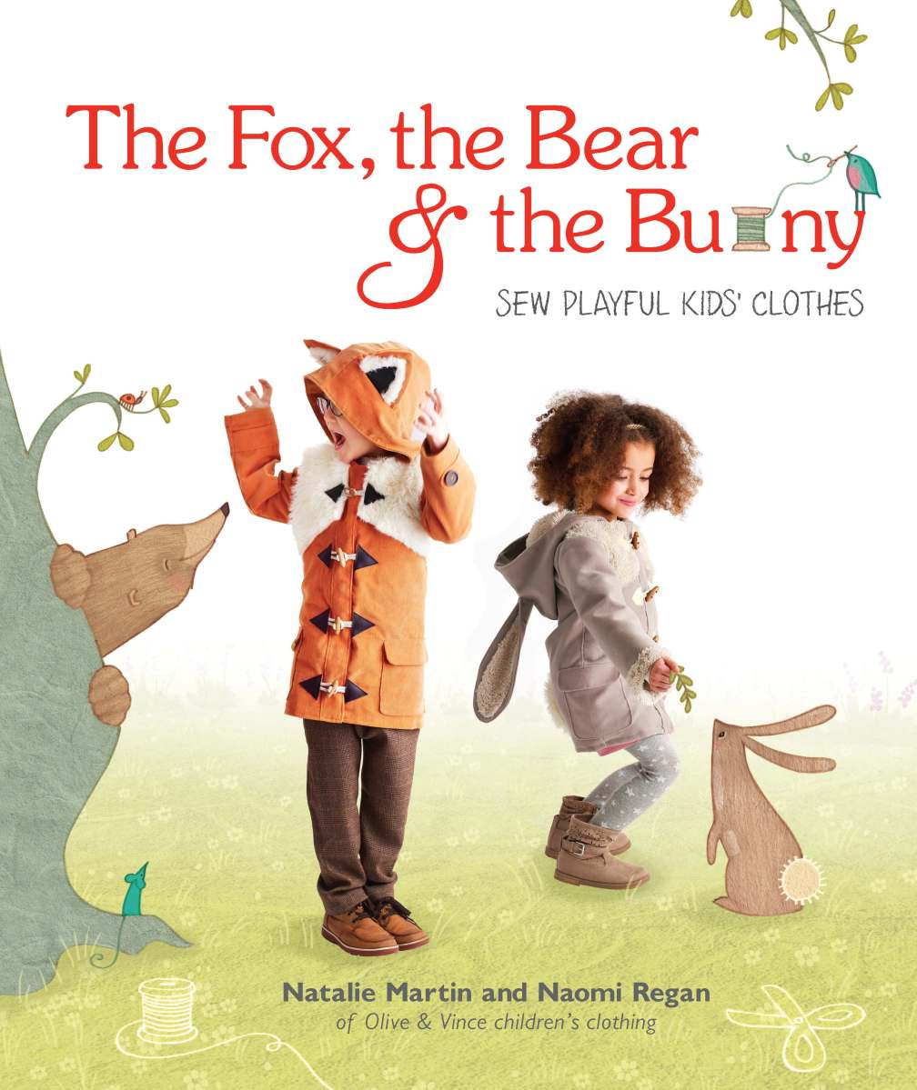 The Fox, the Bear and the Bunny:a Kids Clothing Sewing Book Giveaway